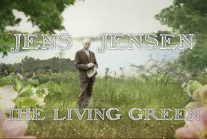 """""""The Living Green"""" Jens Jensen Documentary Screening & Discussion"""