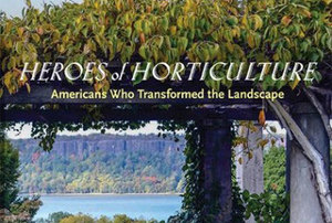 Rocky Hills Environmental Lecture Series: Heroes of Horticulture